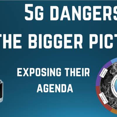 5G Dangers: The Bigger Picture, Exposing their Agenda (video)