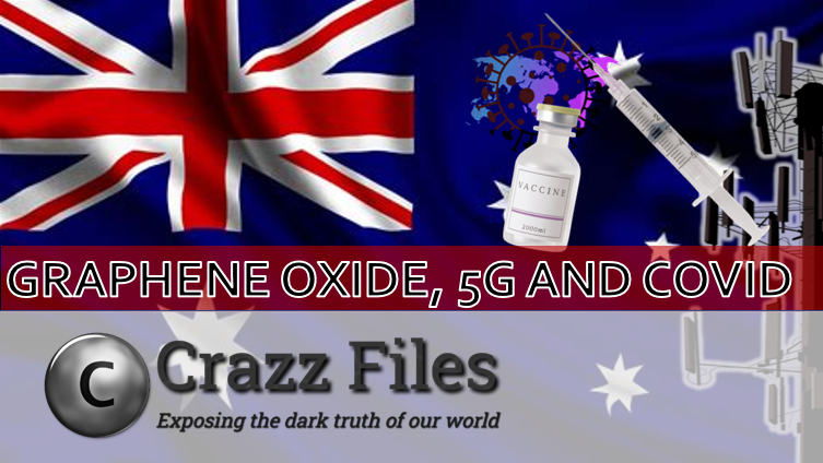 Graphene Oxide, 5G and Covid Presentation and Notes on Crazz Files